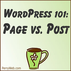 WordPress pages versus WordPress posts