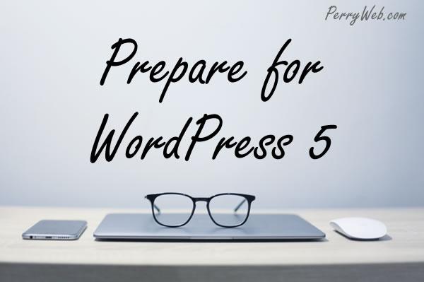 Prepare for WordPress 5